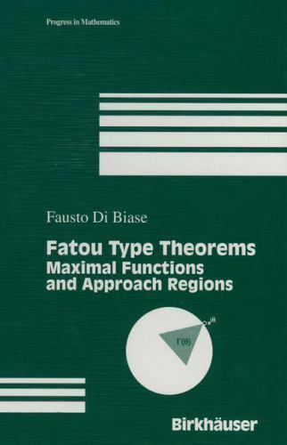 Fatou Type Theorems:  Maximal Functions and Approach Regions, , Fausto Di Biase,