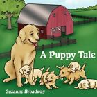 a Puppy Tale by Suzanne Broadway 9781434341921 Paperback 2008