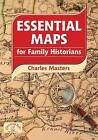 Essential Maps for Family Historians by Charles Masters (Paperback, 2009)