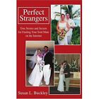 Perfect Strangers: True Stories and Secrets for Finding Your Soul Mate on the Internet by Susan L Buckley (Paperback / softback, 2002)