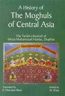 The Tarikh I Rashidi: Histroy of the Mughals of Central Asia by ABI Prints & Publishing (Hardback, 2005)