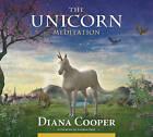 The Unicorn Meditation by Diana Cooper (CD-Audio, 2010)
