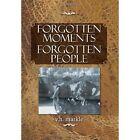 Forgotten Moments Forgotten People by V H Markle (Hardback, 2013)