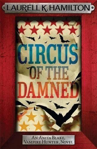 1 of 1 - Circus of the Damned (Anita Blake, Vampire... by K. Hamilton, Laurell 0755355318