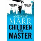 Children of the Master by Andrew Marr (Paperback, 2016)