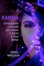 Karma : Compreender o passado para alterar o futuro e viver Melhor by Daniel...