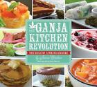 The Ganja Kitchen Revolution : The Bible of Cannabis Cuisine by Jessica Catalano (2012, Paperback)