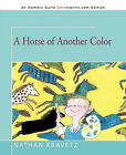 A Horse of Another Color by Nathan Kravetz (Paperback / softback, 2011)