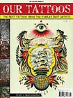 Our Tattoos: The Best Tattoos from the World's Best Artists: Volume 4 by Ian Christensen, Adam Lockman (Paperback, 2014)