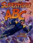Superhero ABC by Bob McLeod (Hardback, 2006)