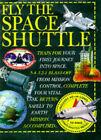 Fly the Space Shuttle by Dorling Kindersley Ltd (Hardback, 1997)
