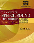 Manual of Speech Sound Disorders: A Book for Students and Clinicians by Ken M. Bleile (Mixed media product, 2014)