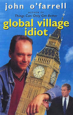"""VERY GOOD"" Global Village Idiot, O'Farrell, John, Book"