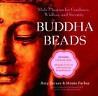 Buddha beads: Mala mantras for guidance, wisdom, and serenity by Monte Farber, Amy Zerner (Mixed media product, 2014)