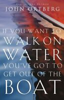 If You Want To Walk On Water, You`ve Got To Get Out Of The Boat By John Ortberg, on sale