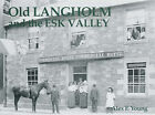 Old Langholm and the Esk Valley by Alex Young (Paperback, 2003)