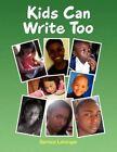 Kids Can Write Too 9781453507414 by Bernice Letsinger Book