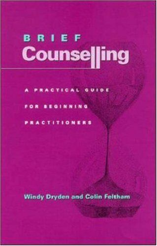 1 of 1 - Brief Counselling: A Guide for Beginning Practitioners By Windy Dryden, Colin F