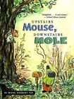 Upstairs Mouse, Downstairs Mole by Wong Herbert Yee (Paperback, 2007)