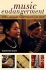 Music Endangerment: How Language Maintenance Can Help by Catherine Grant (Paperback, 2014)