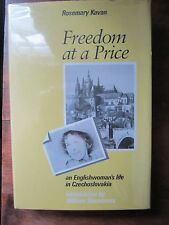 FREEDOM at a PRICE Rosemary Kavan Englishwoman in Czechoslovakia 1985 1st HC/DJ