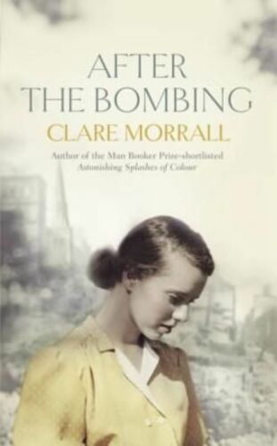 1 of 1 - Morrall, Clare, After the Bombing, Very Good Book