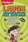 Highlights Laugh Attack!: The Biggest, Best Joke Book Ever by Highlights Press (Paperback, 2016)