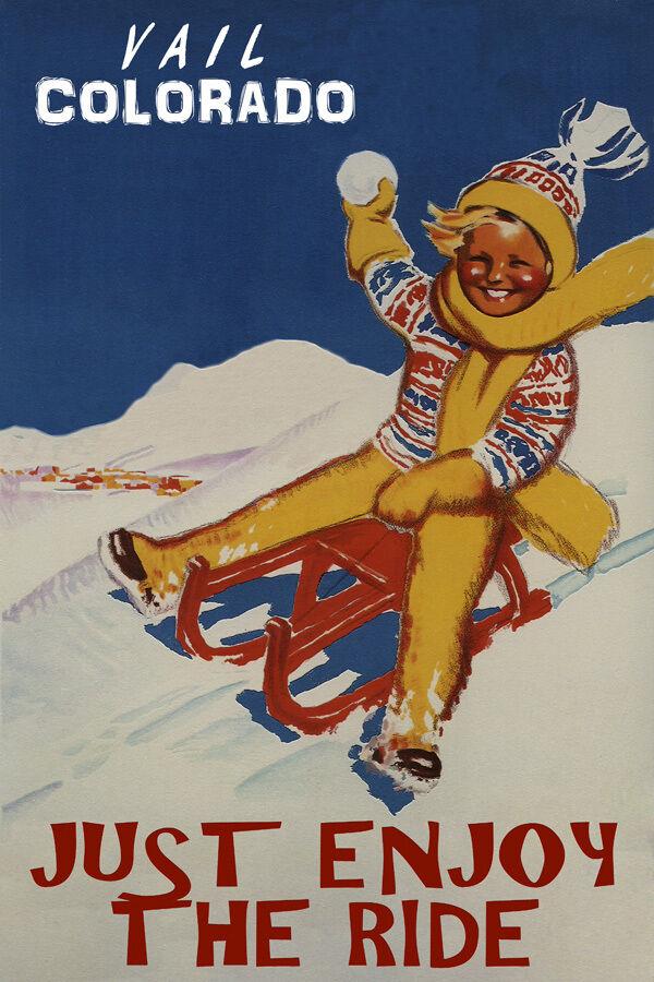 VAIL ColoreeeADO ENJOY THE RIDE WINTER SPORT SKI SNOW SLEDDING VINTAGE POSTER REPRO