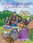 The Seven Princesses of Jewel and Jem by Lake Kelley (Paperback / softback, 2013)