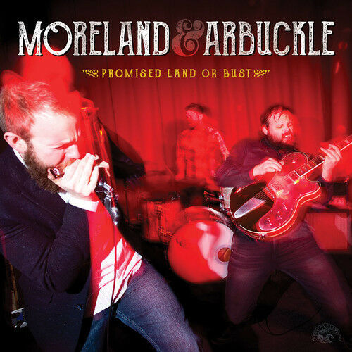 Moreland & Arbuckle - Promised Land or Bust [New CD]