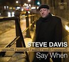Say When [Digipak] * by Steve Davis (Trombone) (CD, Jun-2015, Smoke Sessions)