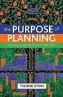 The Purpose of Planning: Creating Sustainable Towns and Cities by Dr. Yvonne Rydin (Paperback, 2011)