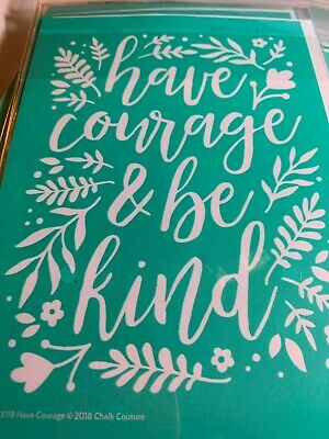 Chalk Couture Retired Transfer Have Courage and Be Kind