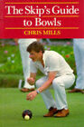 The Skip's Guide to Bowls by Chris Mills (Paperback, 1993)