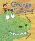 George and the Dinosaur by Felix Hayes (Hardback, 2014)