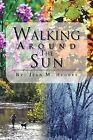 Walking Around The Sun by Jean M. Hughes (Paperback, 2012)