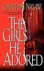 The Girls He Adored by Jonathan Nasaw (Paperback / softback, 2010)