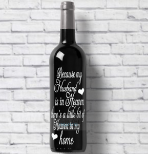 V171 Because My Husband Is In Heaven  Wine Bottle Vinyl Decal Sticker