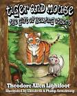 Tiger and Mouse: The Gift of Helping Others by Theodore Allen Lightfoot (Paperback / softback, 2012)