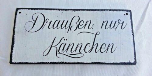 """Shabby Chic Vintage Holz Schild Dekoschild Türschild /""""Draußen nur Kännchen/"""""""