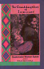 The Granddaughters of Ixmucane: Guatemalan Women Speak Out by Ayala Emilie Smith (Paperback, 1991)