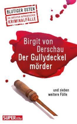 Der Gullydeckelmörder von Birgit Derschau (2013, Taschenbuch)