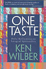 One Taste: Daily Reflections on Integral Spirituality by Ken Wilber (Paperback, 2000)