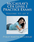 McCaulay's Cfa Level I Practice Exams Volume III of V by Philip Martin McCaulay (Paperback / softback, 2009)