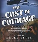 The Cost of Courage by Kelly Estes (CD-Audio, 2013)