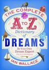 The Complete A to Z Dictionary of Dreams von Ian Wallace (2014, Taschenbuch)
