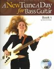 A New Tune a Day for Bass Guitar, Book 1 by Steve Kershaw (Mixed media product, 2007)