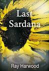 Last Sardana by Ray Harwood (Paperback, 2015)