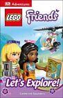 DK Adventures: Lego Friends: Let's Explore! by DK Publishing, Catherine Saunders (Paperback / softback, 2015)