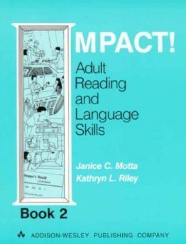 Impact! : Adult Literacy and Language by Janice C. Motta